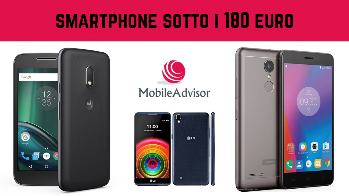 i 10 migliori smartphone di fascia medio bassa sotto i 180 euro