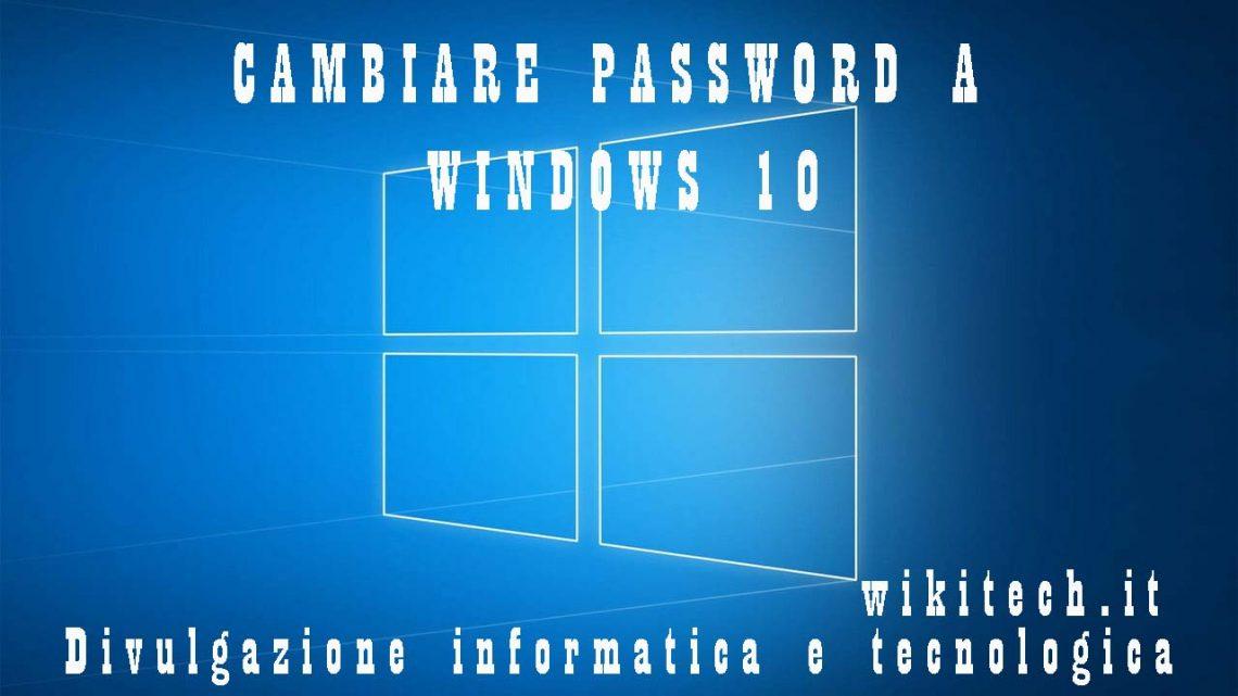 Cambiare password a windows 10