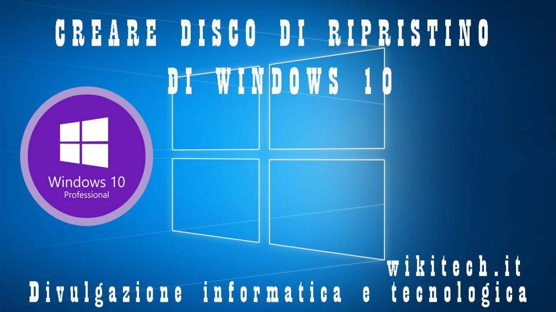Creare disco di ripristino di windows 10