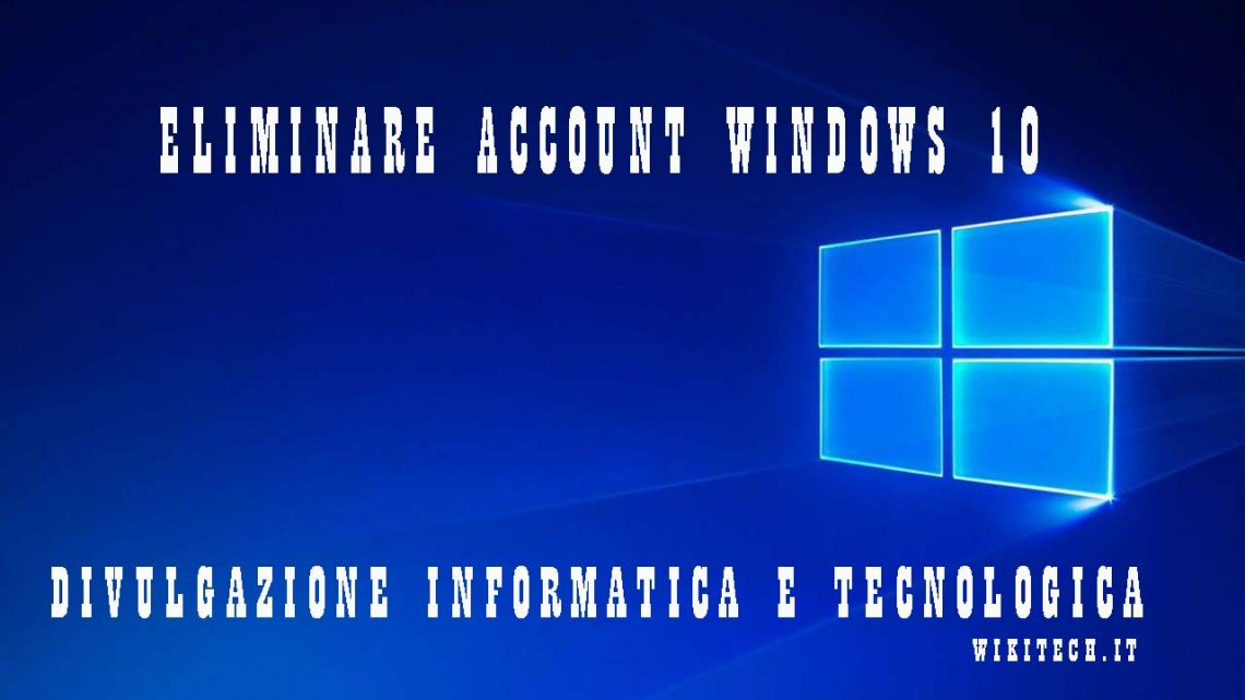 Eliminare account windows 10