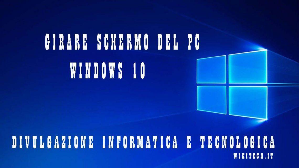 Girare lo schermo windows 10