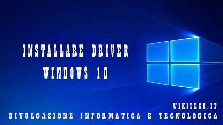 Installare driver su windows 10
