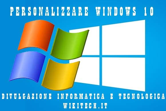 PERSONALIZZARE WINDOWS 10