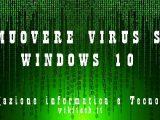 RIMUOVERE VIRUS WINDOWS 10-1