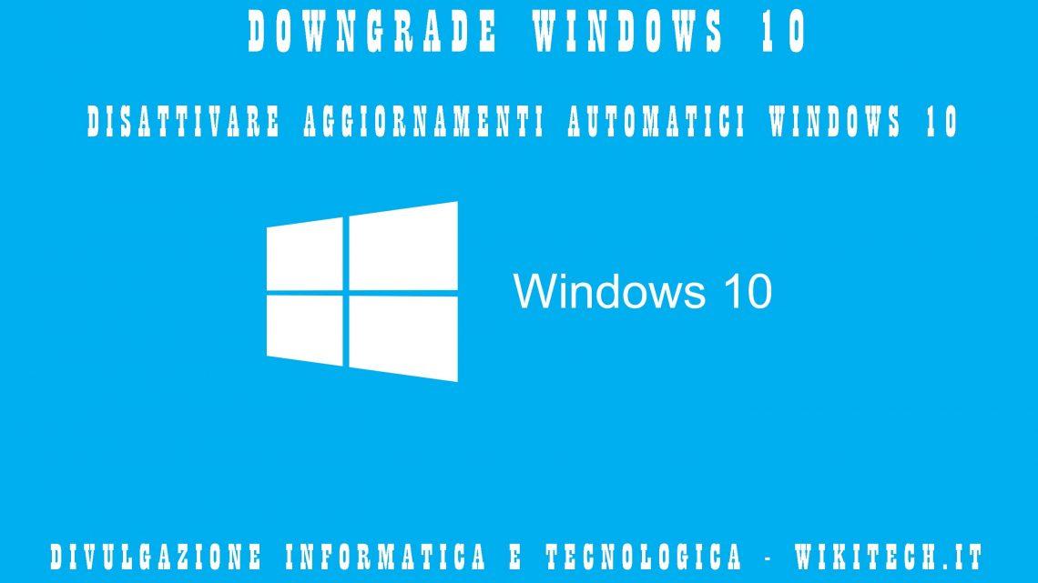Windows 10 Annullare aggiornamenti automatici