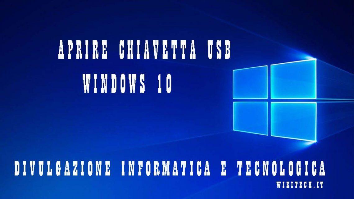 aprire chiavetta usb su windows 10