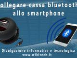 Collegare cassa bluetooth allo smartphone