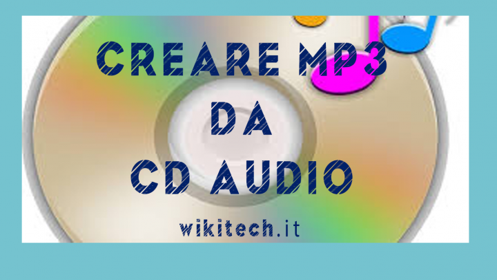 creare mp3 da cd audio