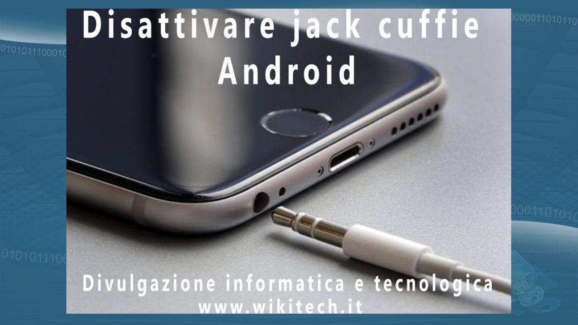 disattivare jack cuffie android