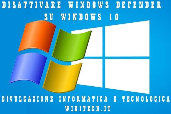 disattivare windows defender windows 10