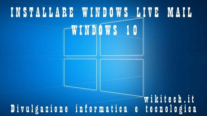 installare windows live mail in windows 10