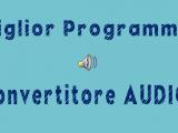 miglior convertitore audio gratuito