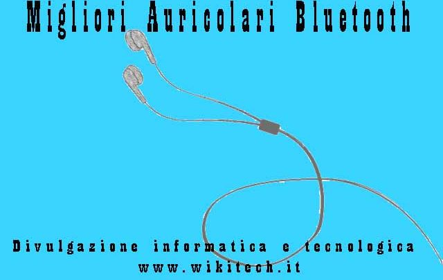recensione migliori auricolari bluetooth
