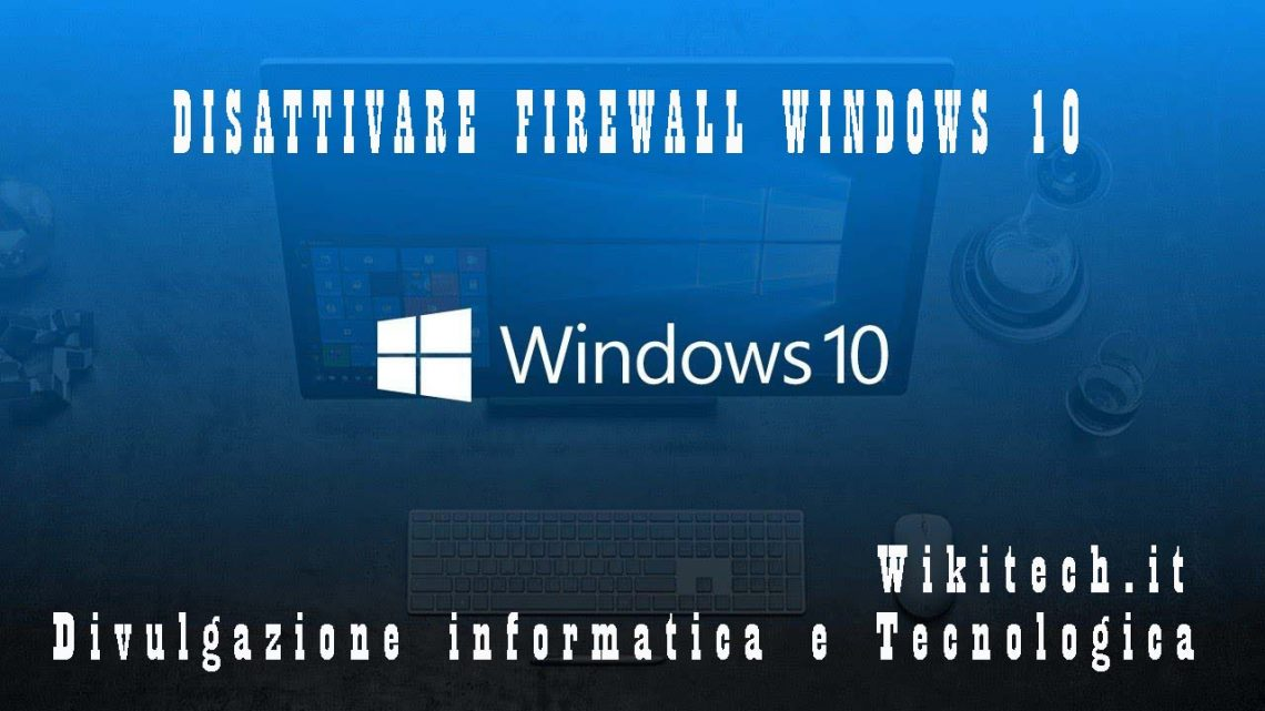 disattivare firewall windows 10