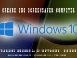 COM CREARE SCREENSAVER SU WINDOWS