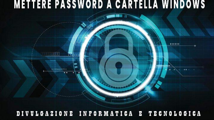 mettere password a cartella windows1