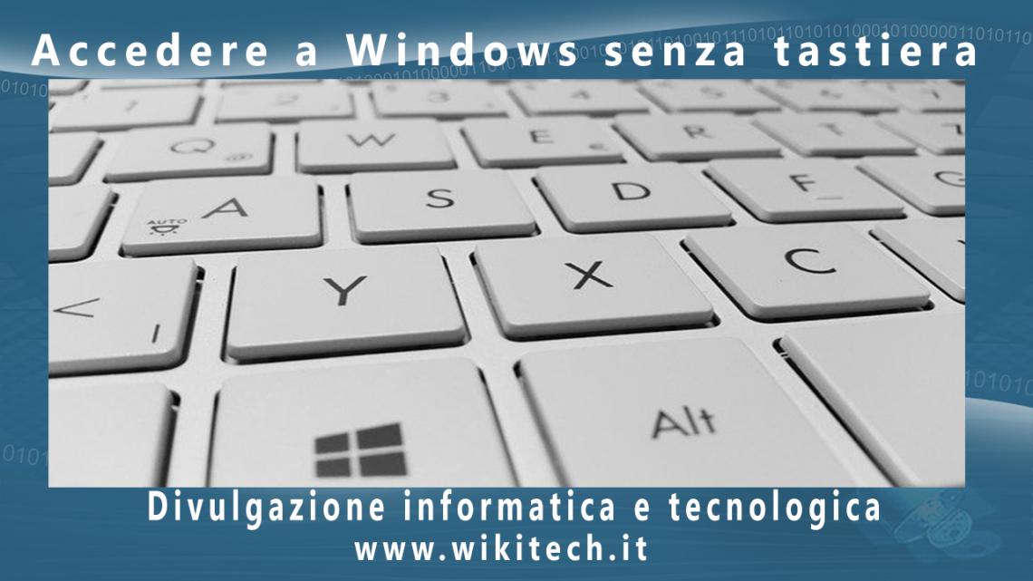 Accedere a windows senza tastiera