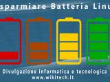Risparmiare batteria su linux