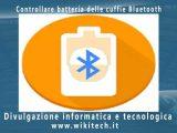 Controllare batteria delle cuffie Bluetooth