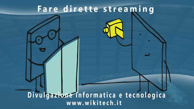 Fare dirette streaming