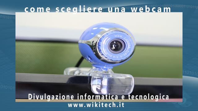 come scegliere una webcam
