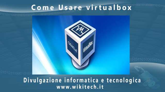 Come Usare virtualbox