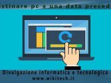 Riportare il pc ad una data precedente