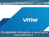 usare e virtualizzare con vmware